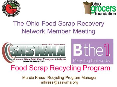 Food Scrap Recycling Program The Ohio Food Scrap Recovery Network Member Meeting Marcie Kress- Recycling Program Manager