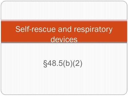 §48.5(b)(2) Self-rescue and respiratory devices. Self-rescue devices.
