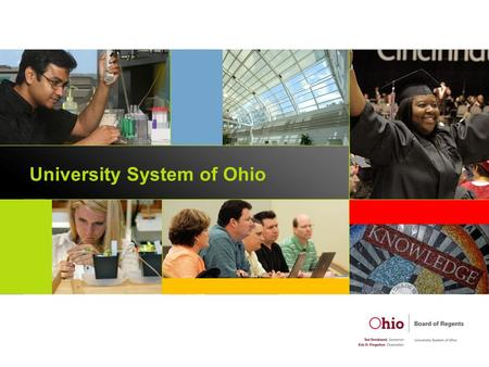 University System of Ohio. Strategic Plan for Higher Education The State of Ohio increase its educational attainment to compete in a global economy that.