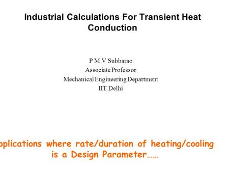 Industrial Calculations For Transient Heat Conduction