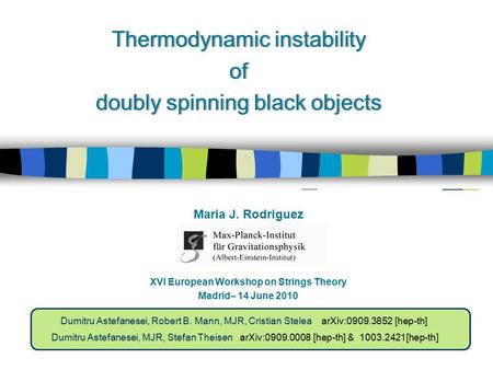 XVI European Workshop on Strings Theory Madrid– 14 June 2010 arXiv:0909.0008 [hep-th] arXiv:0909.3852 [hep-th] Dumitru Astefanesei, MJR, Stefan Theisen.