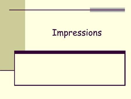 Impressions. Categories of Impressions Patent impressions – visible, two- dimensional impressions produced as an object moves through soil, dust, paint,