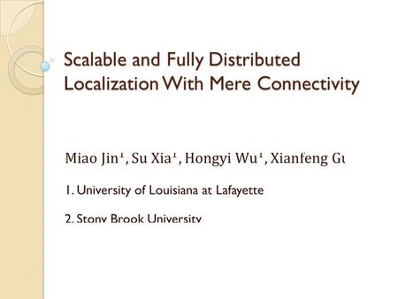 Scalable and Fully Distributed Localization With Mere Connectivity.