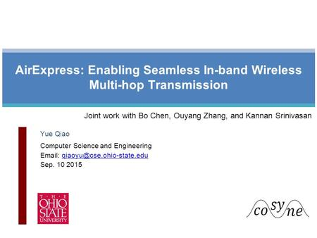 1 Yue Qiao Computer Science and Engineering   Sep. 10 2015 AirExpress: Enabling Seamless In-band.
