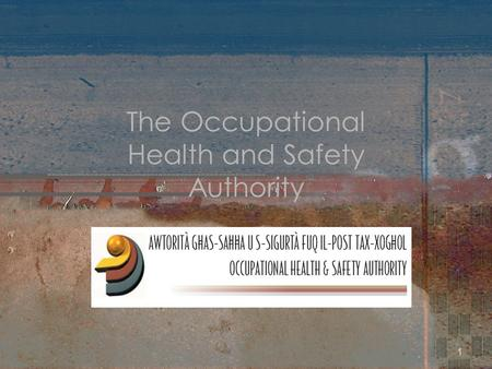 1 The Occupational Health and Safety Authority. 2 17, Edgar Ferro Street, Pieta'
