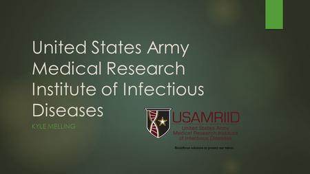 United States Army Medical Research Institute of Infectious Diseases KYLE MELLING.