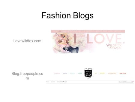 Fashion Blogs Ilovewildfox.com Blog.freepeople.co m.