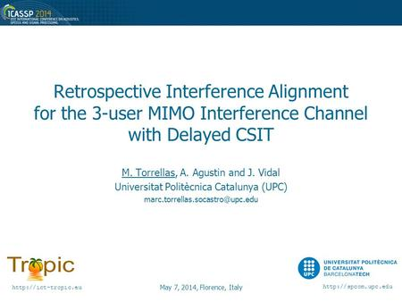 May 7, 2014, Florence, Italy   Retrospective Interference Alignment for the 3-user MIMO Interference Channel with.