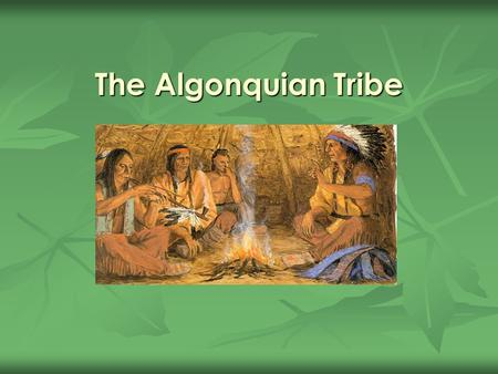 The Algonquian Tribe.