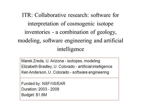 ITR: Collaborative research: software for interpretation of cosmogenic isotope inventories - a combination of geology, modeling, software engineering and.