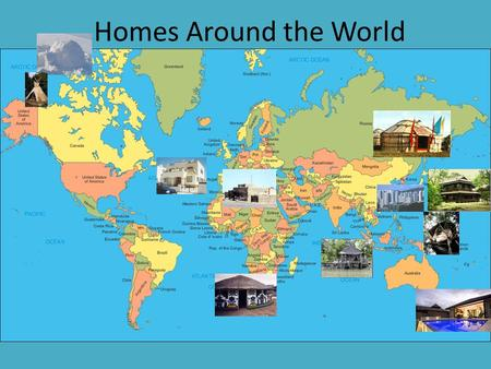 Homes Around the World. Austrailia Most people in Austrailia live in towns and cities. Most houses are bungalows. Lots of people have swimming pools.
