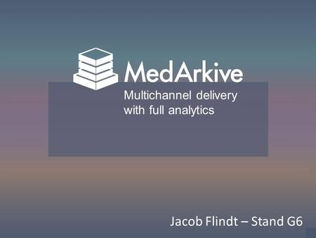 Jacob Flindt – Stand G6 Multichannel delivery with full analytics.
