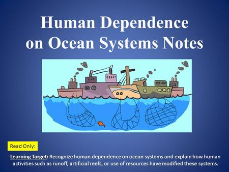 Human Dependence on Ocean Systems Notes