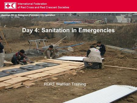 Austrian RC in Batagram (Pakistan) EQ Operation Day 4: Sanitation in Emergencies RDRT WatSan Training.