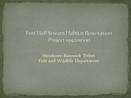 Shoshone-Bannock Tribes Fish and Wildlife Department.