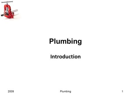 Plumbing Introduction 2009 Plumbing.