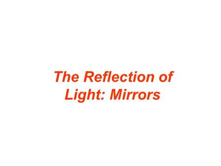 The Reflection of Light: Mirrors