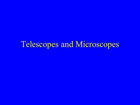 Telescopes and Microscopes. Question: When you look through the converging eyepiece of a telescope, you see an enlarged image of a distant object. If.