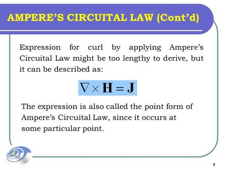 1 Expression for curl by applying Ampere's Circuital Law might be too lengthy to derive, but it can be described as: The expression is also called the.
