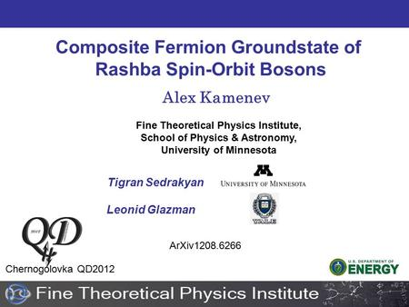 Composite Fermion Groundstate of Rashba Spin-Orbit Bosons Alex Kamenev Fine Theoretical Physics Institute, School of Physics & Astronomy, University of.