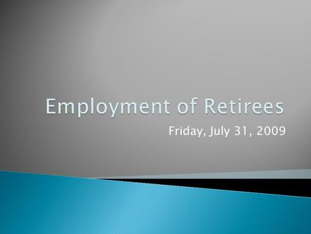 "Friday, July 31, 2009.  Session Law 2007-326/HB 956 allows a ""retired teacher"" to be employed exempt from the cap and expires September 30, 2009.  If."