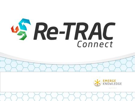 April 2011. Re-TRAC Connect™ is the leading web-based Waste Reduction Measurement System for Governments and Organizations to efficiently collect, measure,