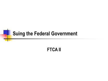 Suing the Federal Government FTCA II. Background on Vaccine Liability.
