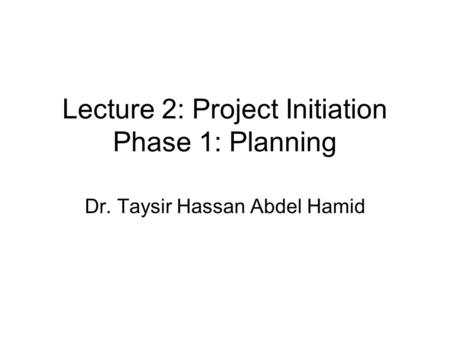 Lecture 2: Project Initiation Phase 1: Planning