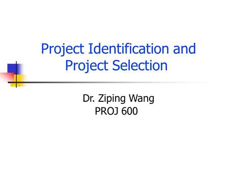 Project Identification and Project Selection