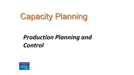 Capacity Planning Production Planning and Control.