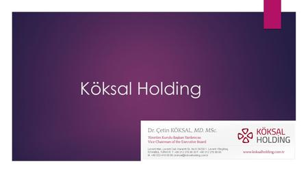 Köksal Holding. MAIN STEPS FOR A NEW HOSPITAL A. PLANING OF THE PROJECT B. PREPARING FIZIBILITY C. PROJECT DESIGN D. DEVELOPMENTS AND RESULTS.