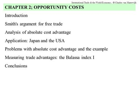 Introduction Smith's argument for free trade Analysis of absolute cost advantage Application: Japan and the USA Problems with absolute cost advantage and.