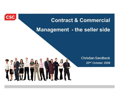 Contract & Commercial Management - the seller side Christian Sandbeck 20 nd October 2009.