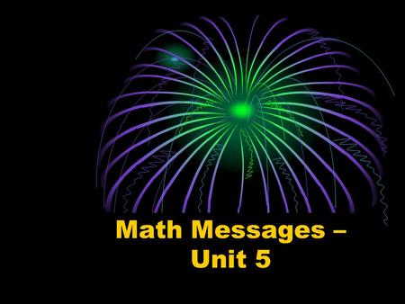 Math Messages – Unit 5. 5.1 Fraction Review Work with a partner. Describe 2 situations in which you would use fractions.