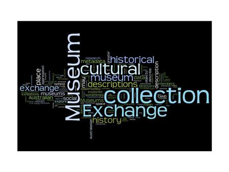 What is the Museum Metadata Exchange? The Museum Metadata Exchange will provide access to collection level descriptions from a number of major Museums.