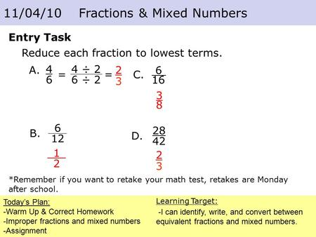 Course 2 3-7 Fractions and Decimals Today's Plan: -Warm Up & Correct Homework -Improper fractions and mixed numbers -Assignment 11/04/10 Fractions & Mixed.