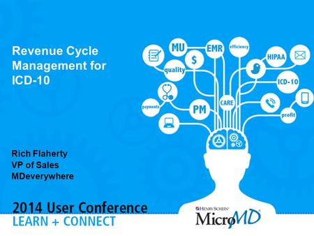 1 Rich Flaherty VP of Sales MDeverywhere Revenue Cycle Management for ICD-10.