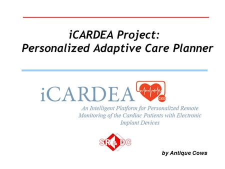 ICARDEA Project: Personalized Adaptive Care Planner by Antique Cows.