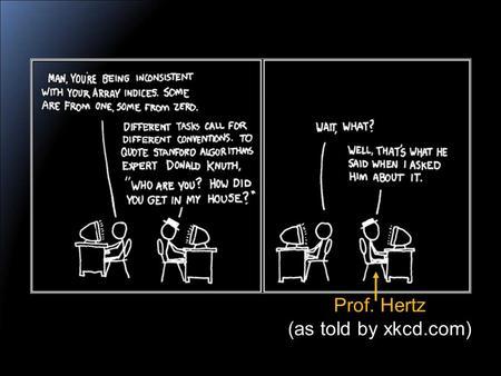 Prof. Hertz (as told by xkcd.com)‏. Computer Science 313 – Advanced Programming Topics.
