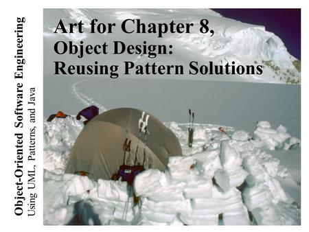 Using UML, Patterns, and Java Object-Oriented Software Engineering Art for Chapter 8, Object Design: Reusing Pattern Solutions.