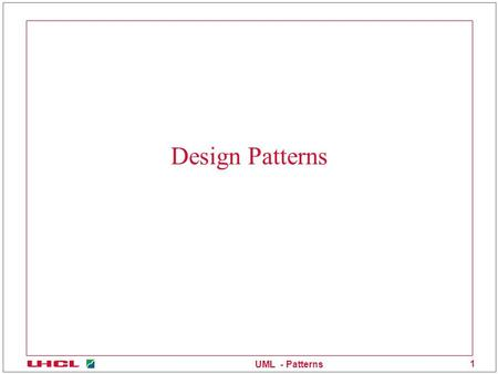 UML - Patterns 1 Design Patterns. UML - Patterns 2 Becoming Good OO Developers Developing good OO Software is hard Takes a lot of time to take advantage.