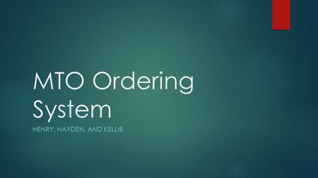 MTO Ordering System HENRY, HAYDEN, AND KELLIE. Purpose  Our project modeled an ordering system similar to Sheetz  It allowed a user to order a variety.