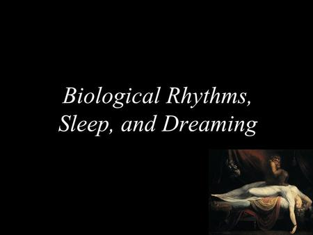 Biological Rhythms, Sleep, and Dreaming. Melinda Melinda S. is a mother of two children, ages 13 and 11. They all go to bed at 4 am, and typically wake.