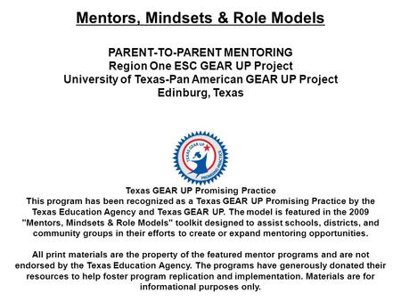 Texas GEAR UP Promising Practice This program has been recognized as a Texas GEAR UP Promising Practice by the Texas Education Agency and Texas GEAR UP.
