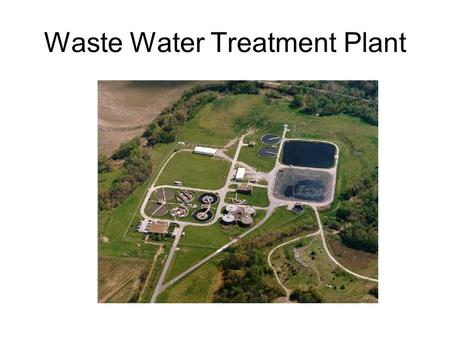 Waste Water Treatment Plant. HOW DO TREATMENT PLANTS PROTECT OUR WATER? Wastewater treatment plants: Remove solids, everything from rags and plastics.