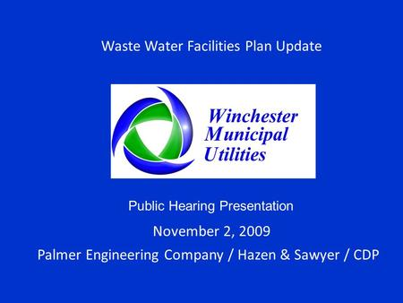 Waste Water Facilities Plan Update November 2, 2009 Palmer Engineering Company / Hazen & Sawyer / CDP Public Hearing Presentation.