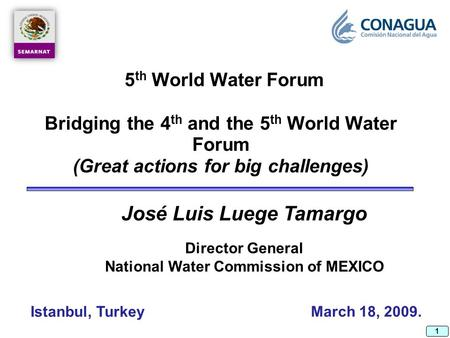 1 March 18, 2009. Bridging the 4 th and the 5 th World Water Forum (Great actions for big challenges) Bridging the 4 th and the 5 th World Water Forum.