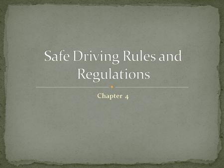Chapter 4. NEVER drive faster than weather or road conditions allow Always slow down On narrow winding roads At intersections or railroad crossings On.