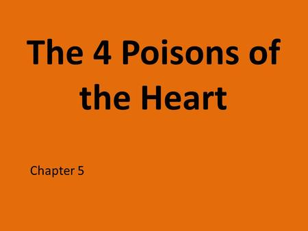 The 4 Poisons of the Heart Chapter 5. Acts of Disobedience You should know that all acts of disobedience are poisons that affect the heart. Disobedience.
