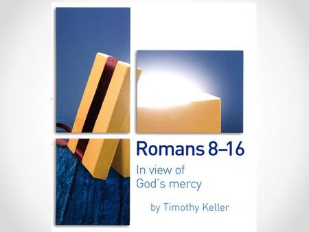 Romans 8-16 Faith Our Union with Christ Israel and the plan of God Living for God Being Right with God.